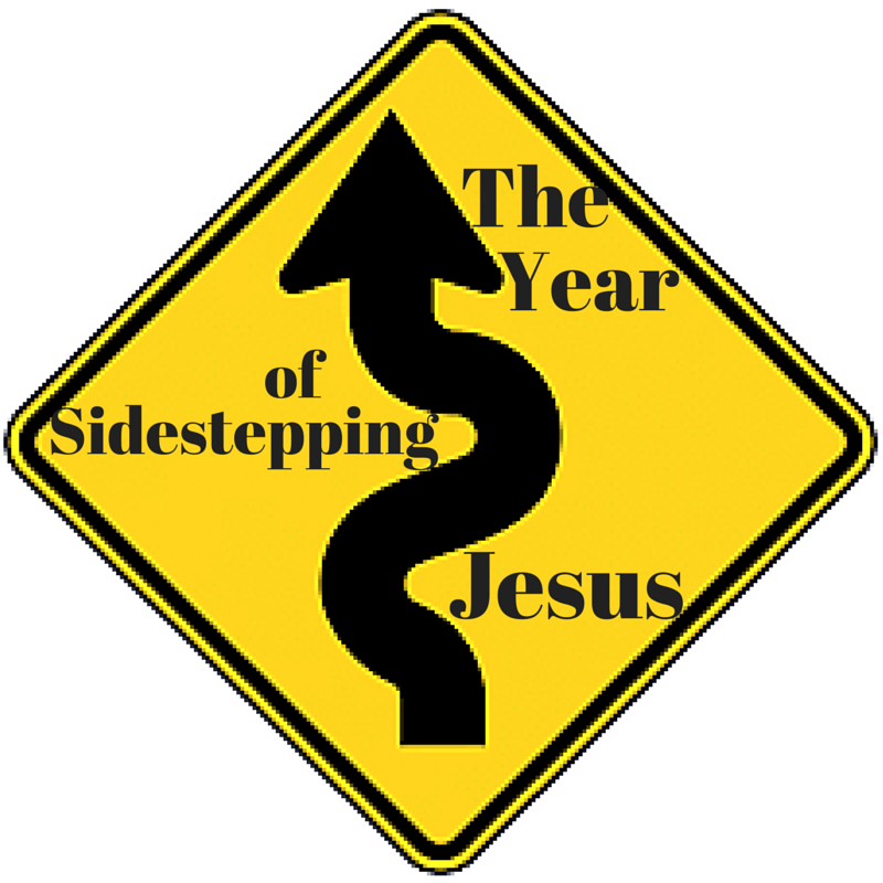 The Year of Sidestepping Jesus