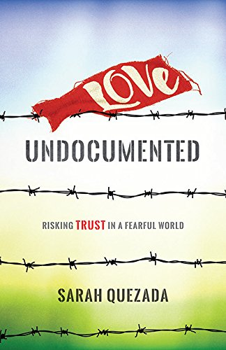 Sarah Quezada LoveUndocumented_Cover